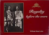 Royalty Before the Wars - William Mead Lalor (ISBN 9789197397872)