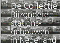 De Collectie bijzondere stationsgebouwen in Nederland - Unknown (ISBN 9789056626488)