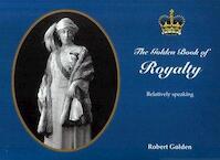 Golden Book of Royalty - Robert Golden (ISBN 9789197397858)