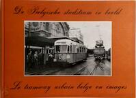 De Belgische stadstram in beeld - André Ver Elst (ISBN 9789028800564)