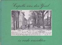 Capelle aan de IJssel in oude ansichten - H.A. Voet (ISBN 9789028816107)