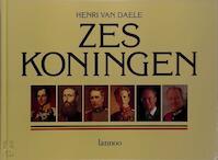 Zes Koningen - Henri van. Daele (ISBN 9789020924190)