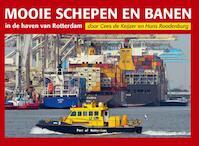 Mooie schepen en banen in de haven van Rotterdam 4 - Cees de Keijzer, Hans Roodenburg (ISBN 9789491354397)