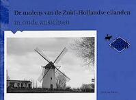 Molens van de Zuid-Hollandse eilanden in oude ansichten - A.J. Stasse (ISBN 9789028836792)