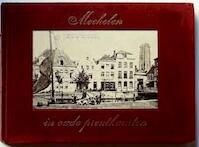 Mechelen in oude prentkaarten - Kocken (ISBN 9789028806184)