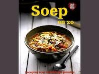 Soep en zo: recepten voor wereldwijd genieten (ISBN 9781445483900)