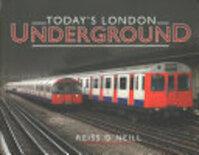 Today's London Underground - Reiss O'Neill (ISBN 9781473823471)