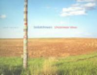 Saskatchewan - John Conway, Sharon Butala, David Carpenter, Helen Marzolf (ISBN 9780888644541)