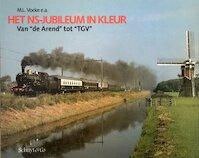 Het NS-jubileum in kleur - M.L. Vocke, Bart van 't Grunewold, Franz-Jozef Janssen (ISBN 9789060972502)