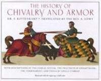 The History of Chivalry and Armour - Franz Kottenkamp (ISBN 9781851702367)