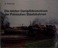 Die letzten Dampflokomotiven der Polnischen Staatsbahnen - A. Askanas