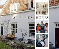 Alle Leidse Hofjes - Ruud R. Spruit, Simone Spruit (ISBN 9789077842621)