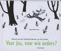 Voor jou, voor wie anders - Edward van den Vendel (ISBN 9789047700838)
