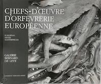 Chefs-d'oeuvre d'orfevrerie Européenne/ European silver masterpieces - Catherine Verecken-Meert