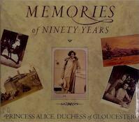 Memories of Ninety Years - Alice (Duchess Of Gloucester) (ISBN 9781855850392)