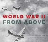 World War II from Above - Jeremy Harwood (ISBN 9780760345733)