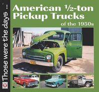 American 1/2-Ton Pickup Trucks of the 1950s - Norm Mort (ISBN 9781845848026)