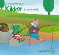 Kikker is ongeduldig - M. Velthuijs (ISBN 9789025871987)