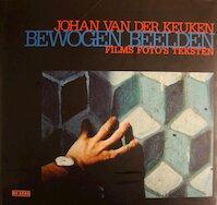Bewogen beelden - Johan van der Keuken (ISBN 9789044501681)