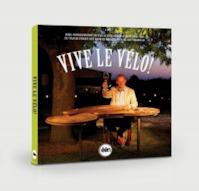 Vive le vélo! - Karl Vannieuwkerke (ISBN 9789491376160)