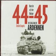 De slag om de Ardennen 44-45 - E. Engels, P. Fruytier (ISBN 9789020957297)