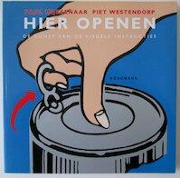 Hier openen - Paul Mijksenaar, Piet Westendorp, Petra Hoving (ISBN 9783829052047)