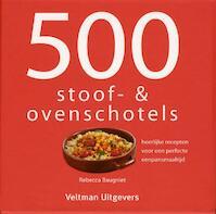 500 stoof- & ovenschotels - Rebecca Baugniet (ISBN 9789048301348)