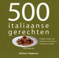 500 Italiaanse gerechten - L. Wildsmith, Lindy Wildsmith (ISBN 9789048302680)