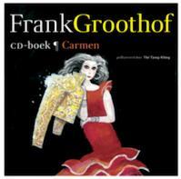 Frank Groothof / Carmen /- CD-boek - Frank Groothof (ISBN 9789025751265)