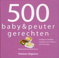500 baby & peuterrecepten - Beverly Glock, Bailey Koch (ISBN 9789048304394)