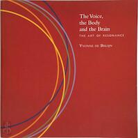 The voice, the body and the brain - Yvonne de Bruijn (ISBN 9789081895804)