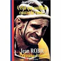 Celui qui soufflait contre le vent... Jean Robic - Jean-Paul Ollivier (ISBN 9782903950620)