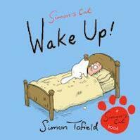 Simon's Cat. Wake Up! - Simon Tofield (ISBN 9780857867735)