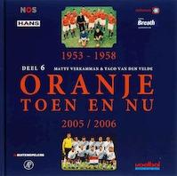 Oranje Toen en Nu - 6 - Matty Verkamman, T. van Den Velde (ISBN 9789080967670)