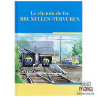 Le chemin de fer Bruxelles-Tervuren - Charles Blanchart, E.A. (ISBN 9782872020188)