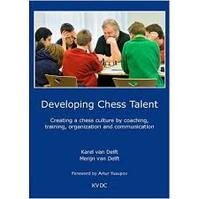 Developing Chess Talent - K. van Delft, M. van Delft (ISBN 9789079760022)