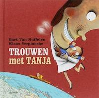 Trouwen met Tanja - Bart Van Nuffelen (ISBN 9789058383631)