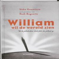 William wil de wereld zien - Siska Goeminne (ISBN 9789058387011)