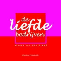 De liefde bedrijven - Blanca van den Brand (ISBN 9789055945498)