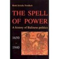 The Spell of Power - Henk Schulte Nordholt (ISBN 9067180904)