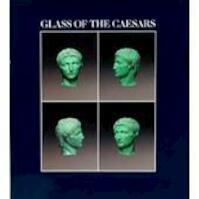 Glass of the Caesars - Donald Benjamin Harden, David Whitehouse, K. S. Painter, Hansgerd Hellenkemper, British Museum, Römisch-Germanisches Museum (Cologne Germany)