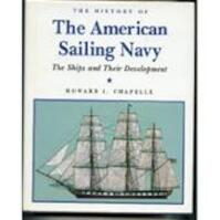 The History of the American Sailing Navy - Howard I. Chapelle (ISBN 9781568522227)