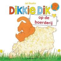 Dikkie Dik op de boederij - Jet Boeke (ISBN 9789462291119)