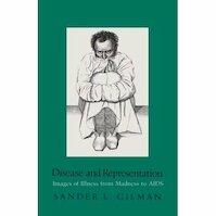 Disease and representation - Sander L. Gilman (ISBN 9780801421198)