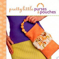 Pretty Little Purses and Pouches - Valerie van Arsdale Shrader, Nathalie Mornu (ISBN 9781600592140)