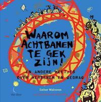 Waarom achtbanen te gek zijn! - Esther Walraven (ISBN 9789000346448)