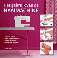 Het gebruik van de naaimachine - Marie Clayton (ISBN 9789048303847)