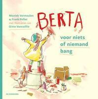 Berta voor niks of niemand bang - Moniek Vermeulen, Frank Pollet (ISBN 9789058389329)