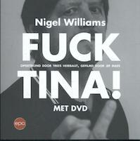 Fuck Tina ! - Nigel Williams, Trees Heirbaut, Jef Maes (ISBN 9789462670723)