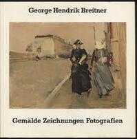 George Hendrik Breitner - George Hendrik Breitner, Georg Reinhardt, Rheinisches Landesmuseum Bonn (ISBN 9783792703687)